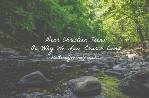 Dear Christian Teens- On Why We Love Church Camp