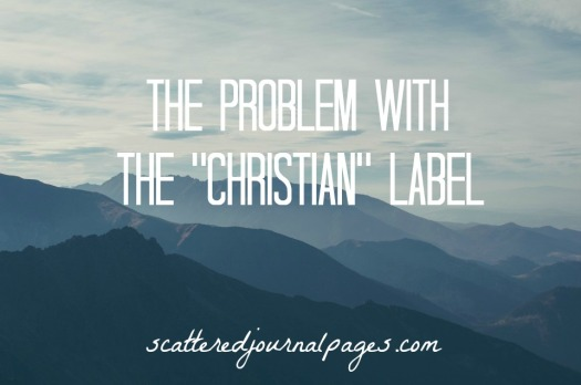 The Problem With The Christian Label