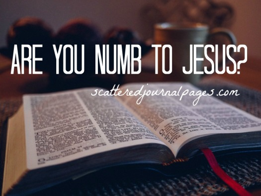 Are You Numb to Jesus?