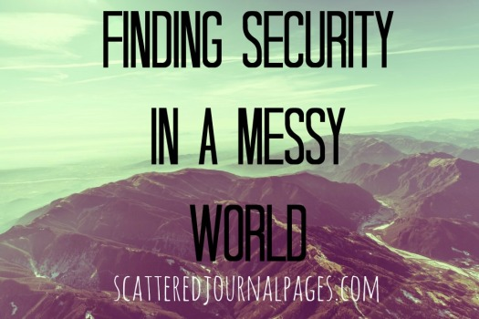 Finding Security in a Messy World