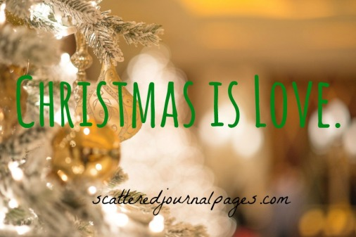 Christmas is Love.