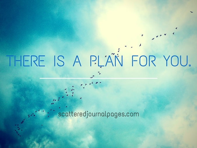 There is A Plan For You.