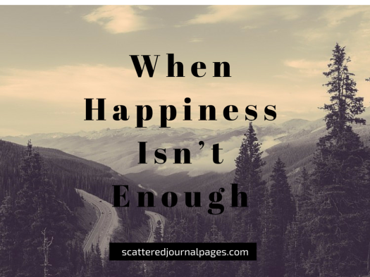 When Happiness Isn't Enough