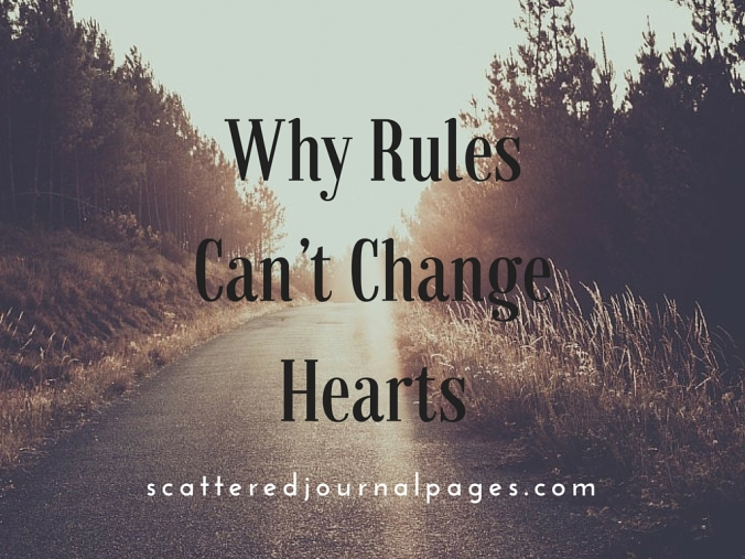 Why Rules Can't Change Hearts