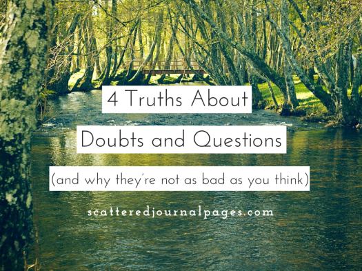 4 Truths About Doubts and Questions