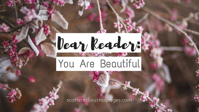 Dear Reader_ You Are Beautiful