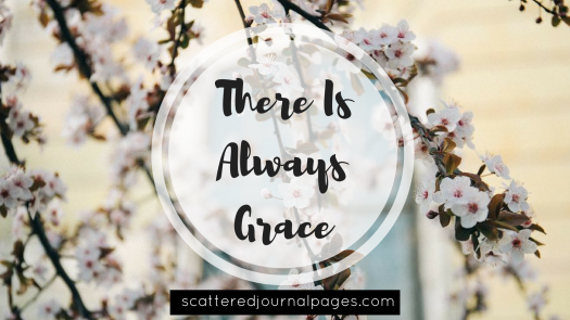 There Is Always Grace