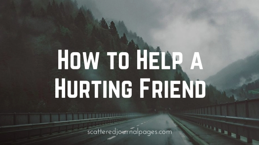 How to Help a Hurting Friend