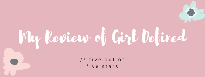 My Review of Girl Defined