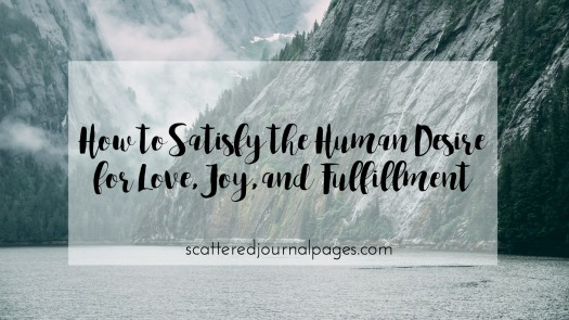 how-to-satisfy-the-human-desire-for-love-joy-and-fulfillment