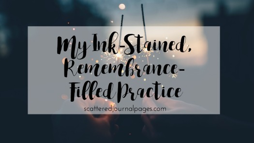 my-ink-stained-remembrance-filled-practice