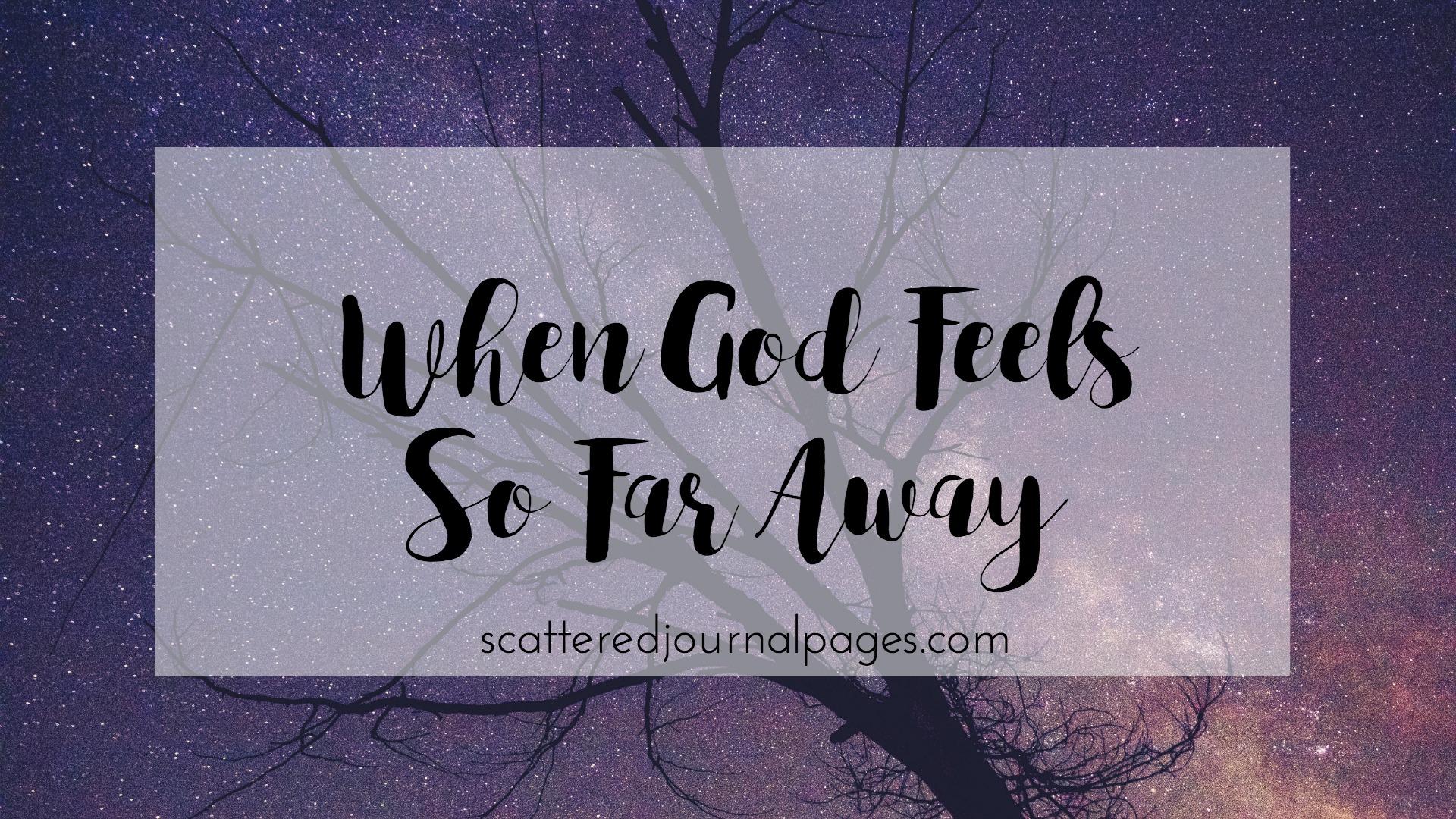 when-god-feels-so-far-away