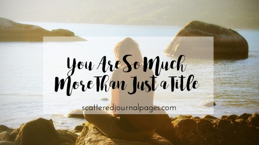 you-are-so-much-more-than-just-a-title