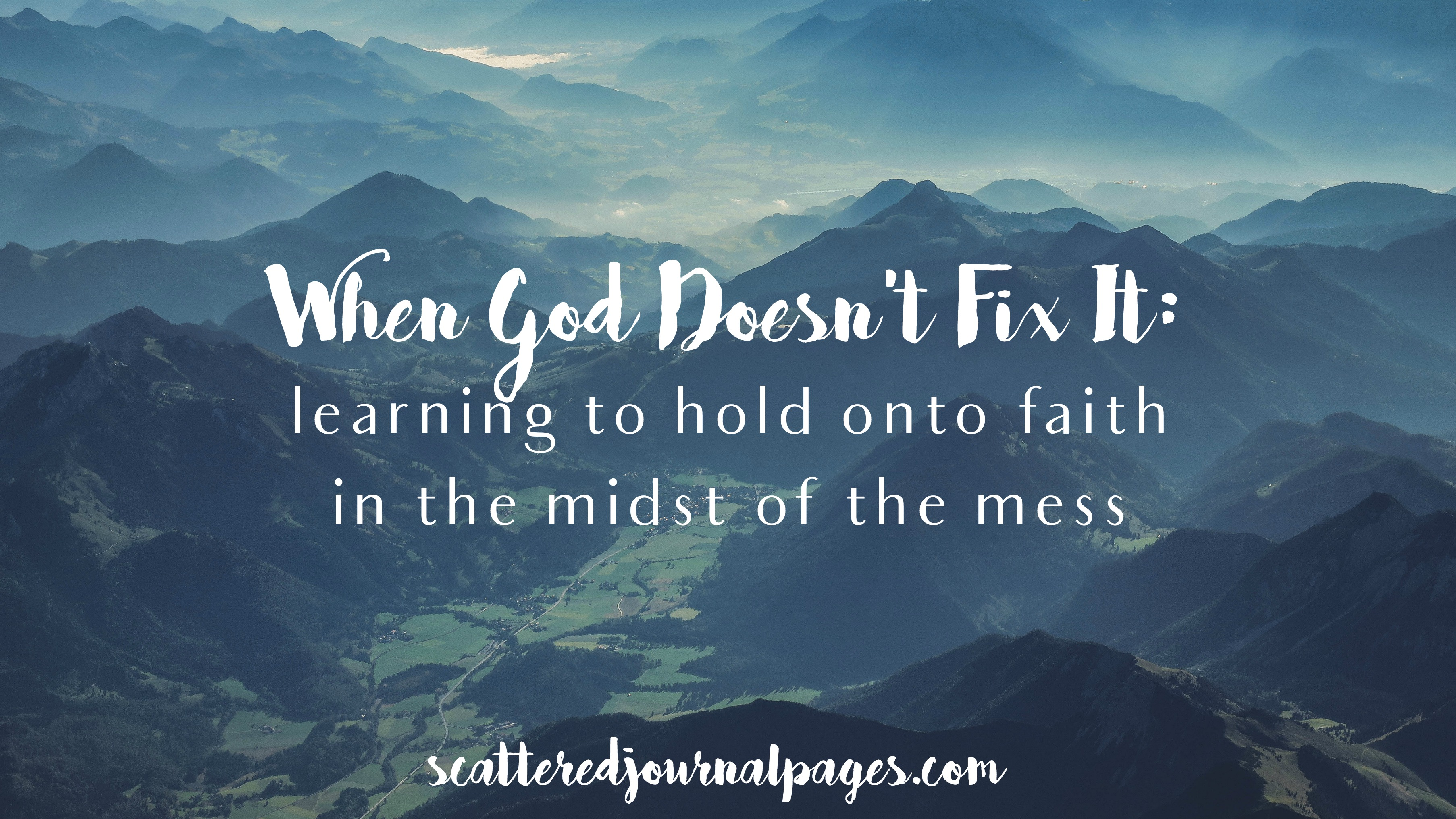 When God Doesn't Fix It learning to hold onto faith in the midst of the mess.jpg